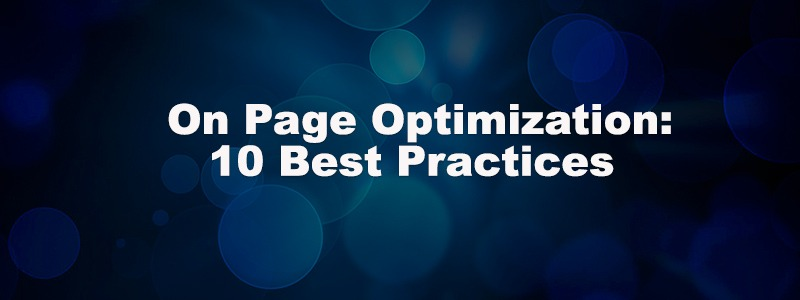 On Page Optimization: 10 Best Practices