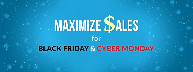 Digital Marketing Tips To Maximize Sales for Black Friday and Cyber Monday