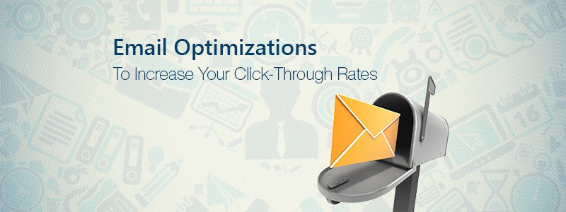 Email Optimizations to Increase Your Click-Through Rates