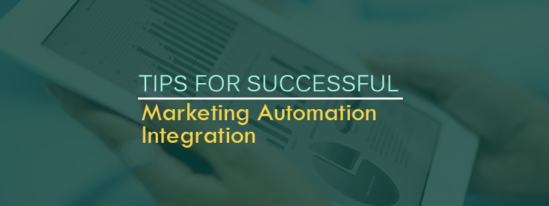 Tips for Successful Marketing Automation Integration