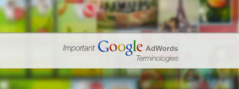 Must know Google AdWords Terminologies for Everyone