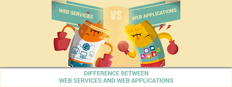 Web Services vs Web Applications