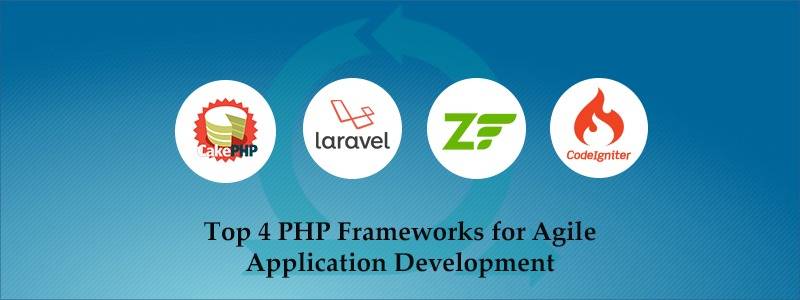 Top 4 PHP Frameworks for Agile Application Development