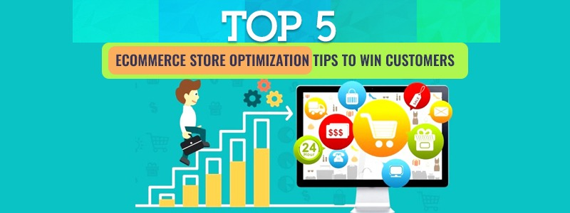 Top 5 ecommerce store optimization tips to win customers