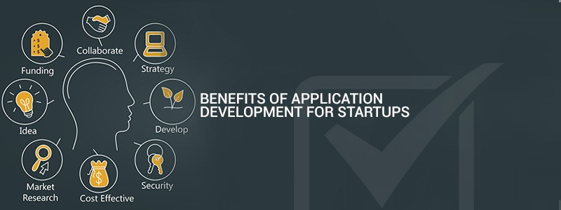 Benefits of application development for startups