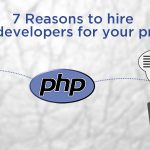 7 Reasons to hire PHP developer for your project