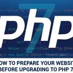 How to prepare your website before upgrading to PHP 7?
