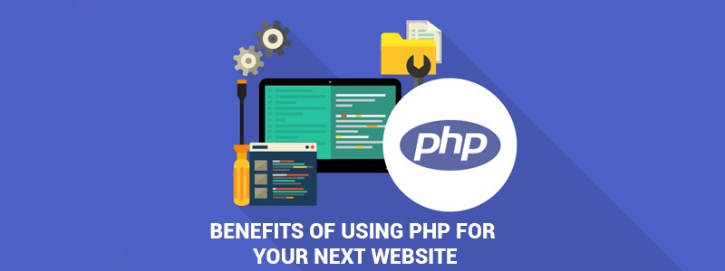 Benefits of using PHP for your next website