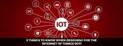 5 Things to know when designing for the  Internet of Things (IOT)