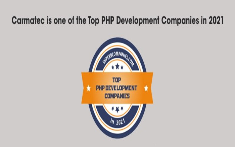 Carmatec is Now Amongst The Top PHP Development Companies in 2021
